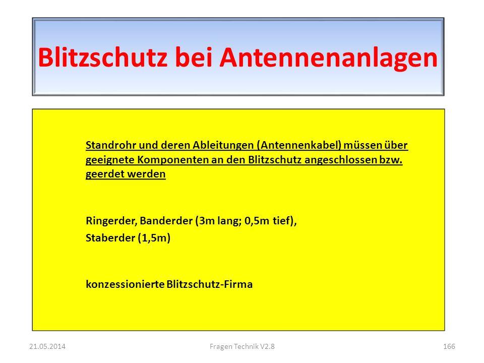 Blitzschutz bei Antennenanlagen Standrohr und deren Ableitungen (Antennenkabel) müssen über geeignete Komponenten an den Blitzschutz angeschlossen bzw.
