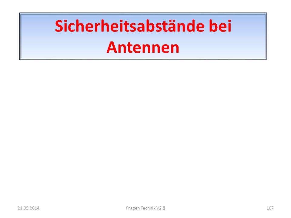 Sicherheitsabstände bei Antennen 21.05.2014167Fragen Technik V2.8