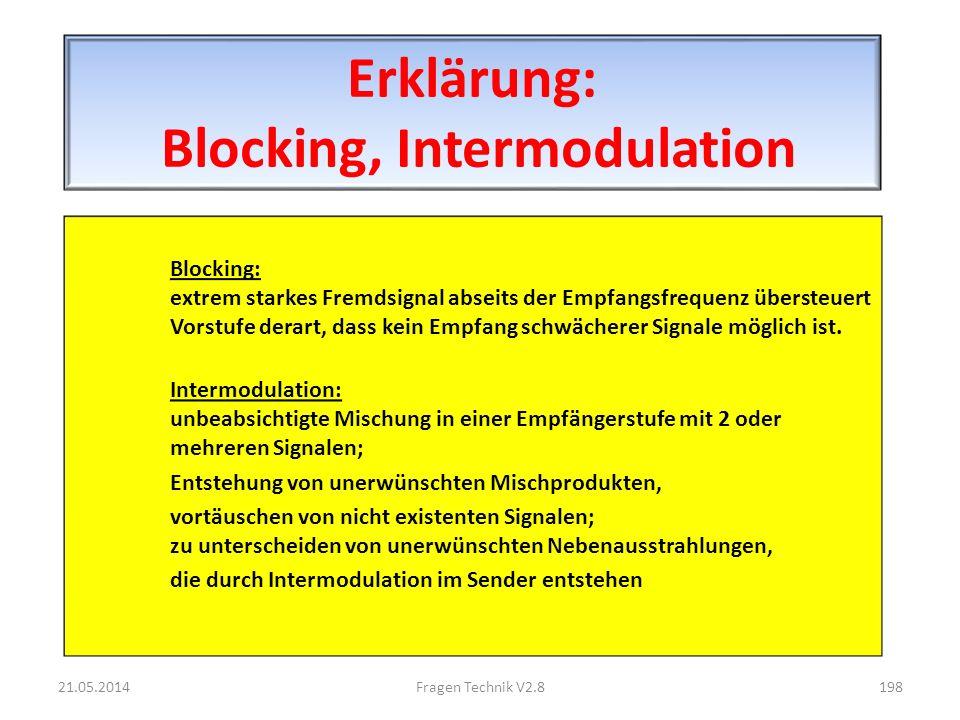 Erklärung: Blocking, Intermodulation Blocking: extrem starkes Fremdsignal abseits der Empfangsfrequenz übersteuert Vorstufe derart, dass kein Empfang schwächerer Signale möglich ist.