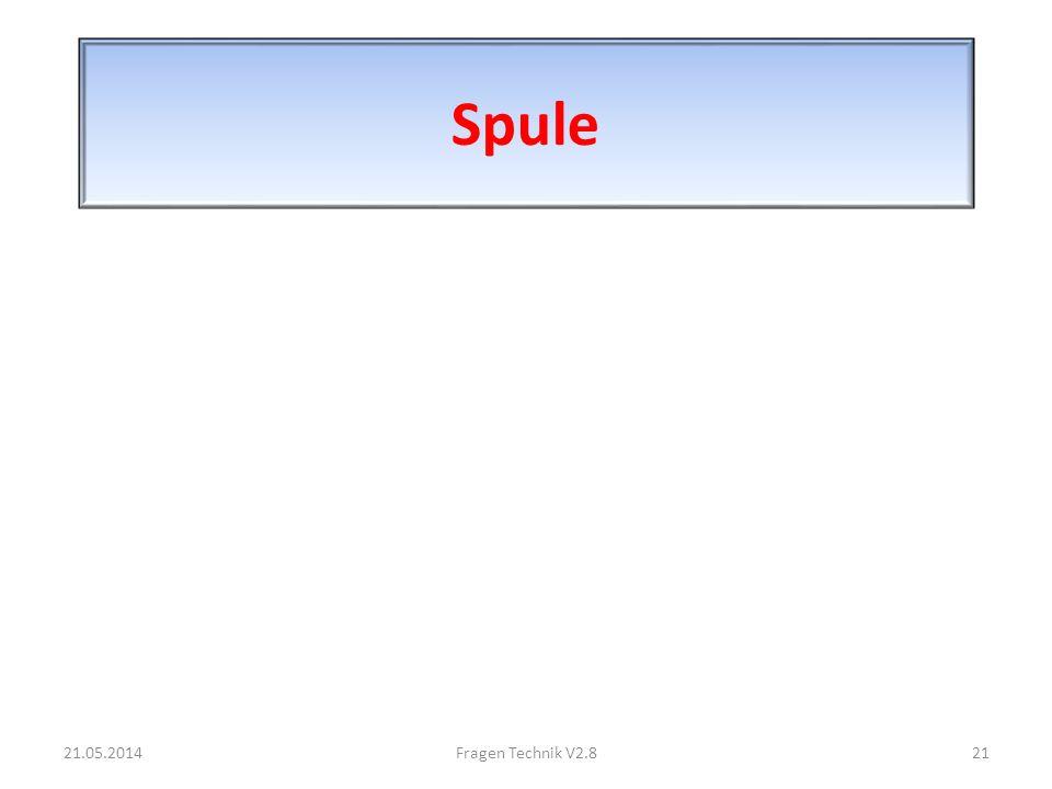 Spule 21.05.201421Fragen Technik V2.8