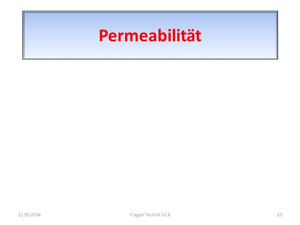 Permeabilität 21.05.201423Fragen Technik V2.8