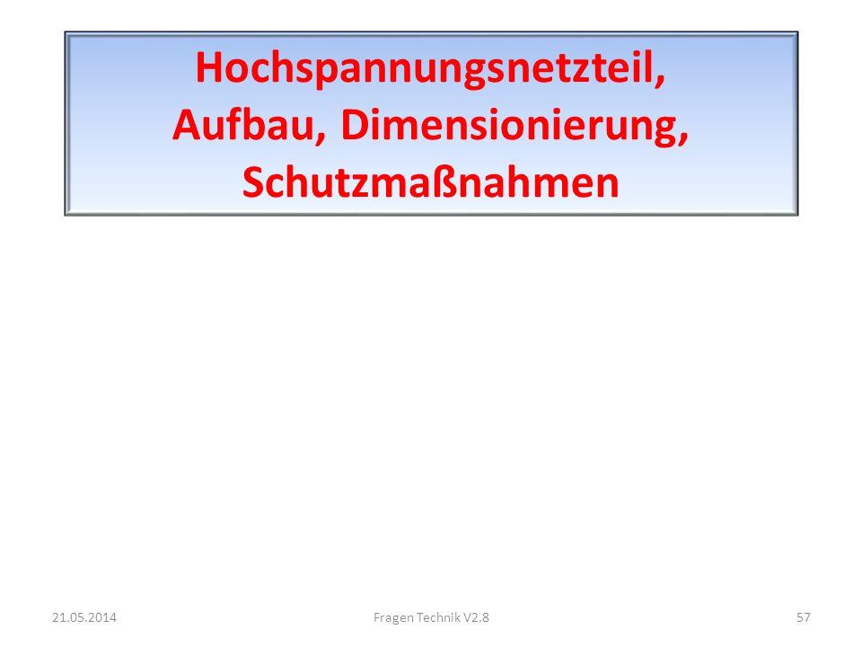 Hochspannungsnetzteil, Aufbau, Dimensionierung, Schutzmaßnahmen 21.05.201457Fragen Technik V2.8