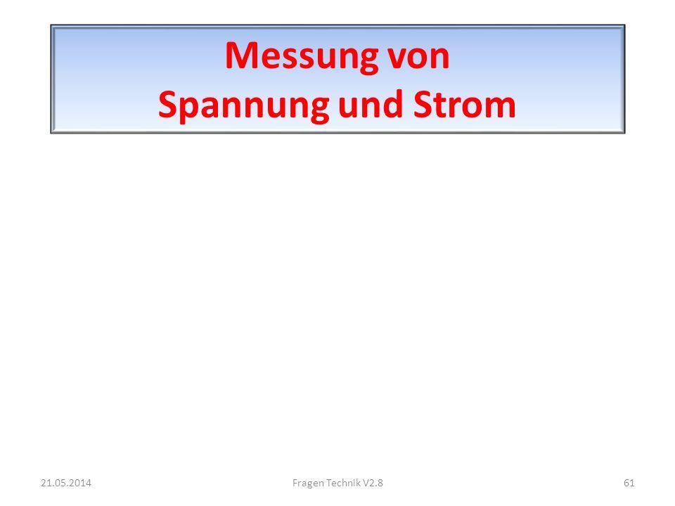 Messung von Spannung und Strom 21.05.201461Fragen Technik V2.8