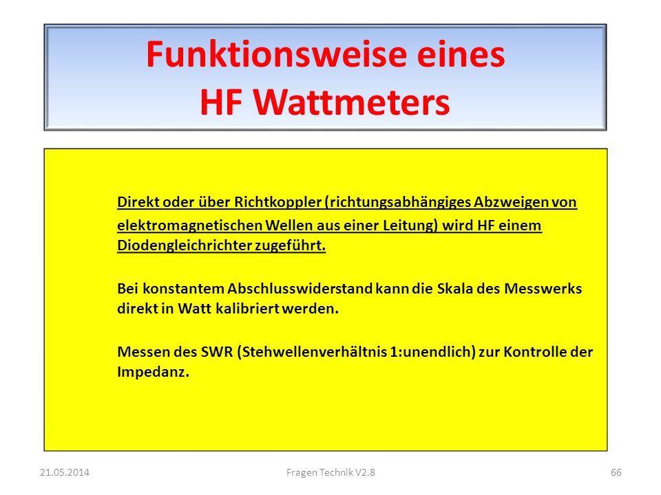 Funktionsweise eines HF Wattmeters Direkt oder über Richtkoppler (richtungsabhängiges Abzweigen von elektromagnetischen Wellen aus einer Leitung) wird HF einem Diodengleichrichter zugeführt.