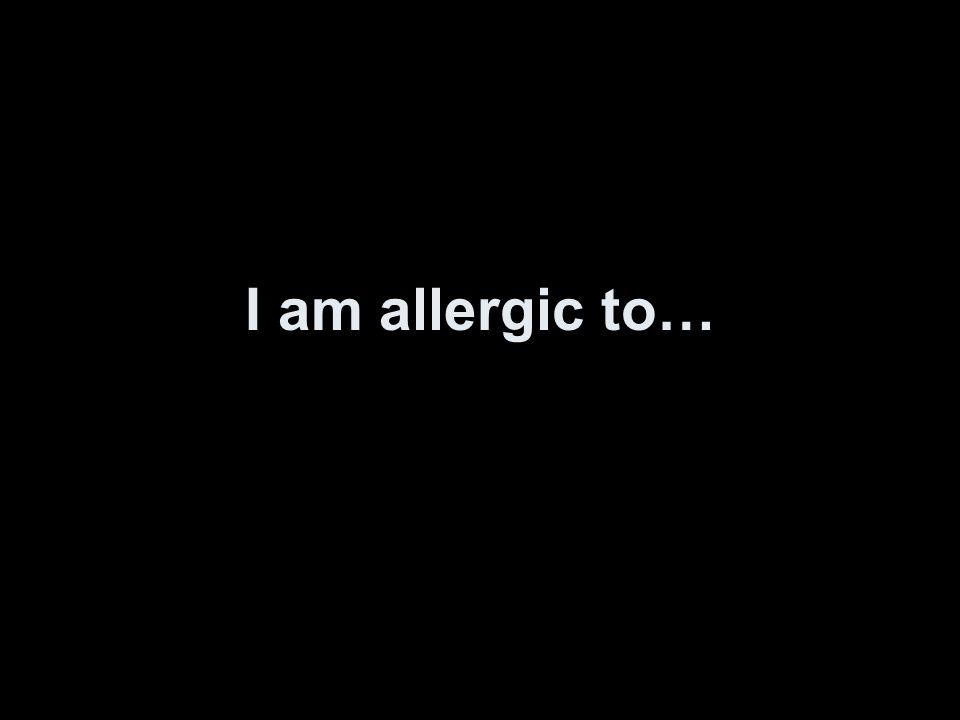 Ich bin allergisch gegen...