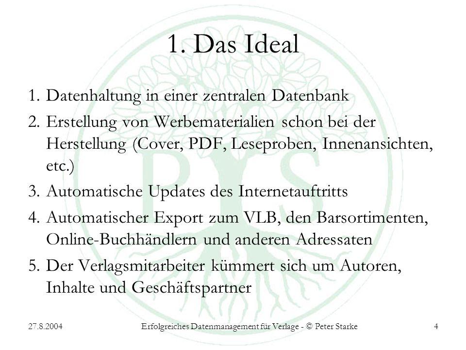 27.8.2004Erfolgreiches Datenmanagement für Verlage - © Peter Starke4 1.
