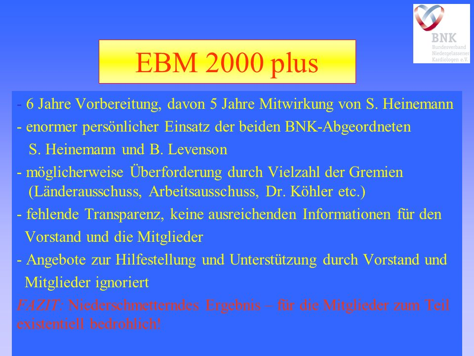 EBM 2000 plus - 6 Jahre Vorbereitung, davon 5 Jahre Mitwirkung von S. Heinemann - enormer persönlicher Einsatz der beiden BNK-Abgeordneten S. Heineman