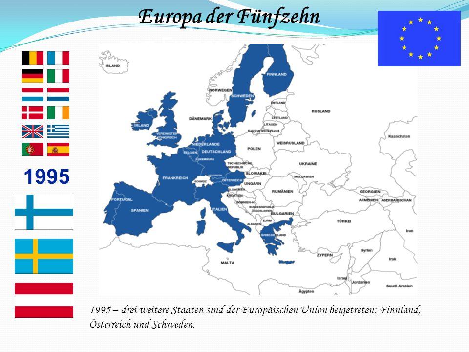 …zum Europa der Fünfzehn 1995 Europa der Fünfzehn 1995 – drei weitere Staaten sind der Europäischen Union beigetreten: Finnland, Österreich und Schwed