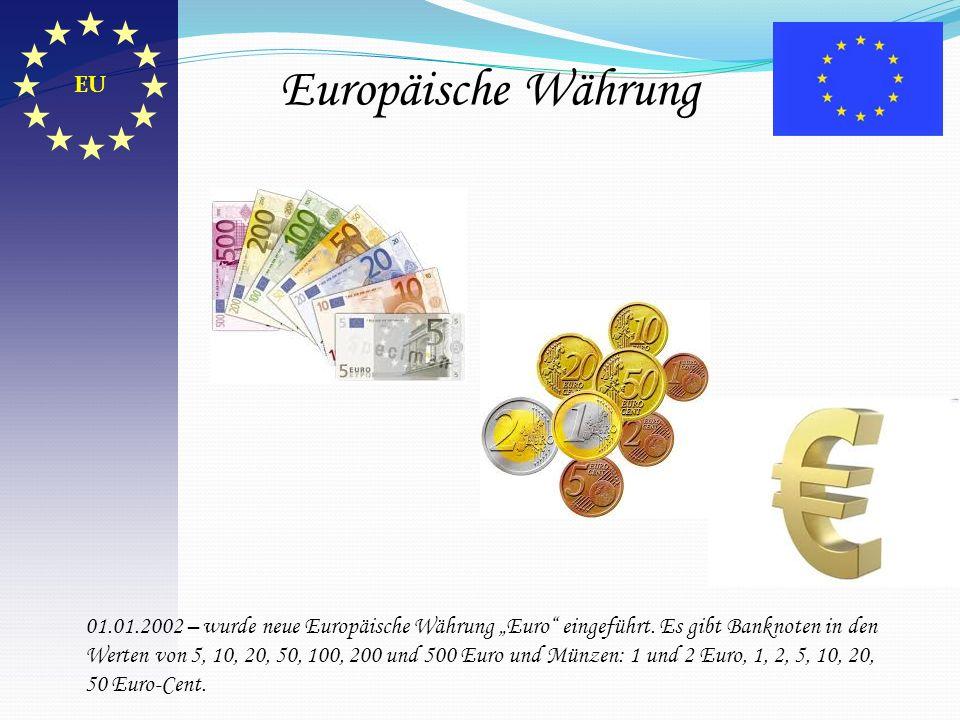 01.01.2002 – wurde neue Europäische Währung Euro eingeführt. Es gibt Banknoten in den Werten von 5, 10, 20, 50, 100, 200 und 500 Euro und Münzen: 1 un