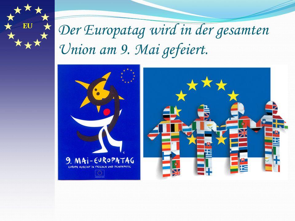 Der Europatag wird in der gesamten Union am 9. Mai gefeiert. EU