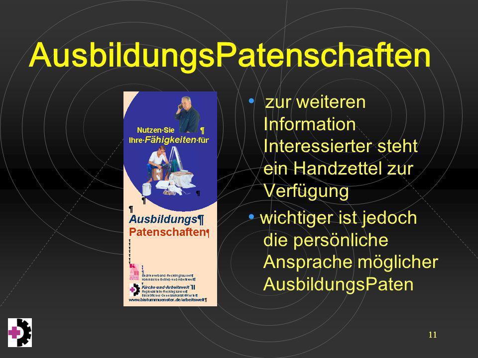 AusbildungsPatenschaften 11 zur weiteren Information Interessierter steht ein Handzettel zur Verfügung wichtiger ist jedoch die persönliche Ansprache
