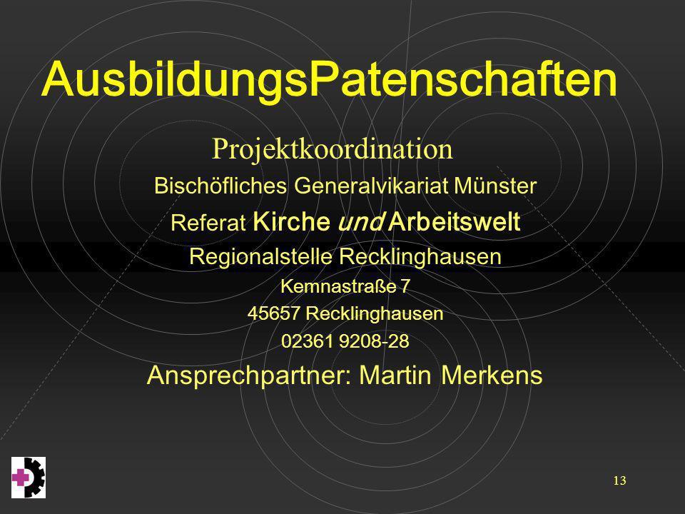 AusbildungsPatenschaften 13 Projektkoordination Bischöfliches Generalvikariat Münster Referat Kirche und Arbeitswelt Regionalstelle Recklinghausen Kem