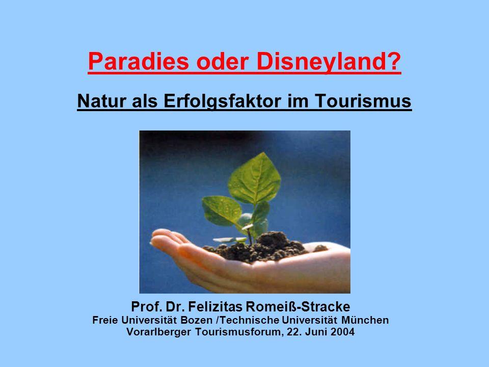 Paradies oder Disneyland.Natur als Erfolgsfaktor im Tourismus Prof.