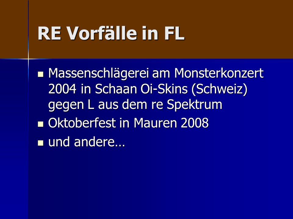 RE Vorfälle in FL Massenschlägerei am Monsterkonzert 2004 in Schaan Oi-Skins (Schweiz) gegen L aus dem re Spektrum Massenschlägerei am Monsterkonzert