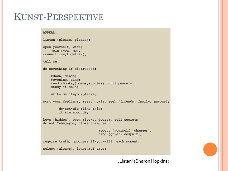 K UNST -P ERSPEKTIVE Listen (Sharon Hopkins)