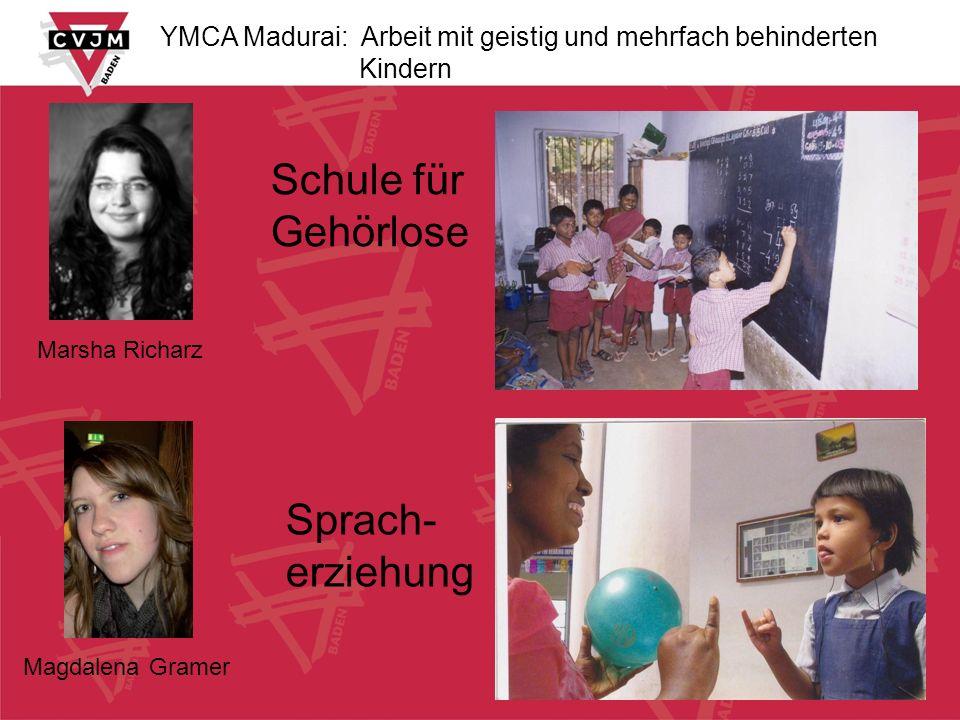YMCA Madurai: Arbeit mit geistig und mehrfach behinderten Kindern Sprach- erziehung Schule für Gehörlose Marsha Richarz Magdalena Gramer