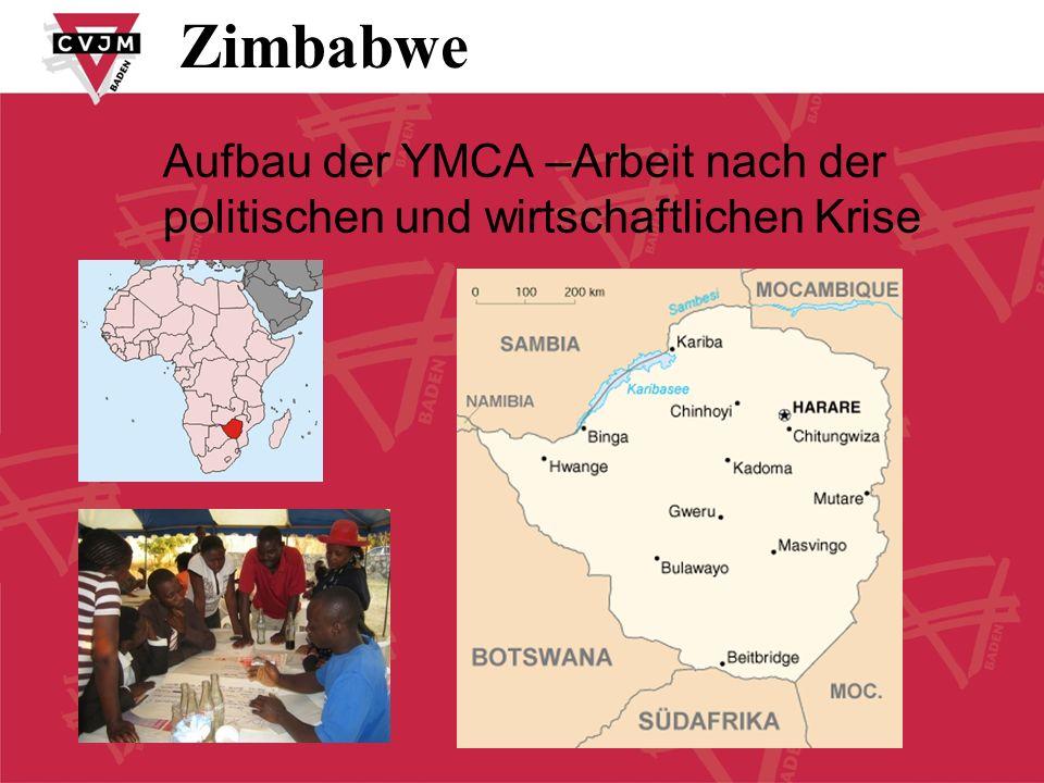 Zimbabwe Aufbau der YMCA –Arbeit nach der politischen und wirtschaftlichen Krise