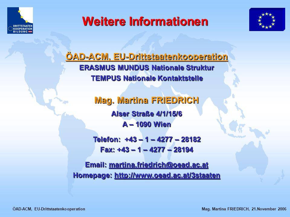 ÖAD-ACM, EU-Drittstaatenkooperation Mag. Martina FRIEDRICH, 21.November 2006 ÖAD-ACM, EU-Drittstaatenkooperation ERASMUS MUNDUS Nationale Struktur TEM