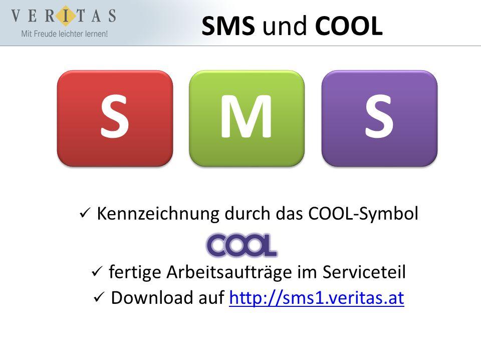 SMS und COOL SMS Kennzeichnung durch das COOL-Symbol fertige Arbeitsaufträge im Serviceteil Download auf http://sms1.veritas.athttp://sms1.veritas.at