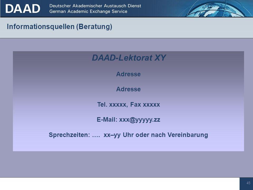45 Informationsquellen (Beratung) DAAD-Lektorat XY Adresse Tel.