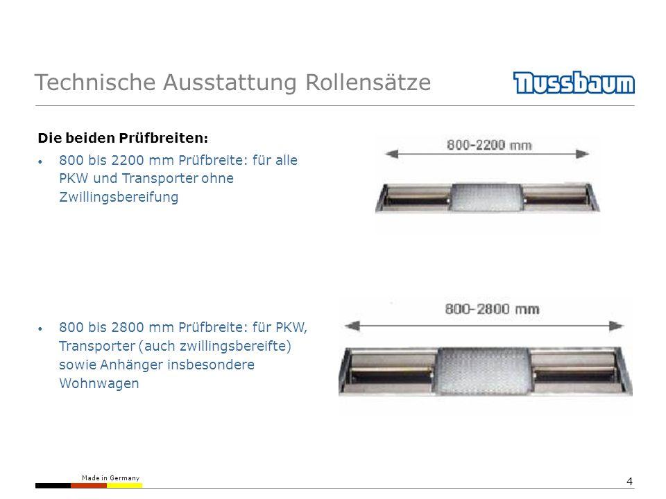 Made in Germany 4 Technische Ausstattung Rollensätze Die beiden Prüfbreiten: 800 bis 2200 mm Prüfbreite: für alle PKW und Transporter ohne Zwillingsbe