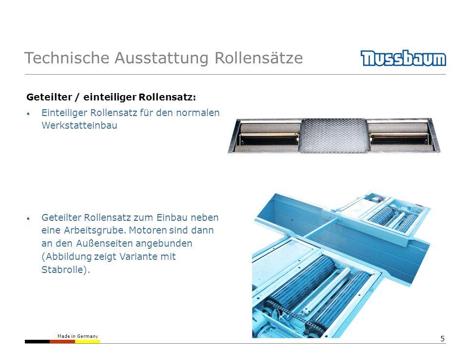 Made in Germany 5 Technische Ausstattung Rollensätze Geteilter / einteiliger Rollensatz: Einteiliger Rollensatz für den normalen Werkstatteinbau Getei