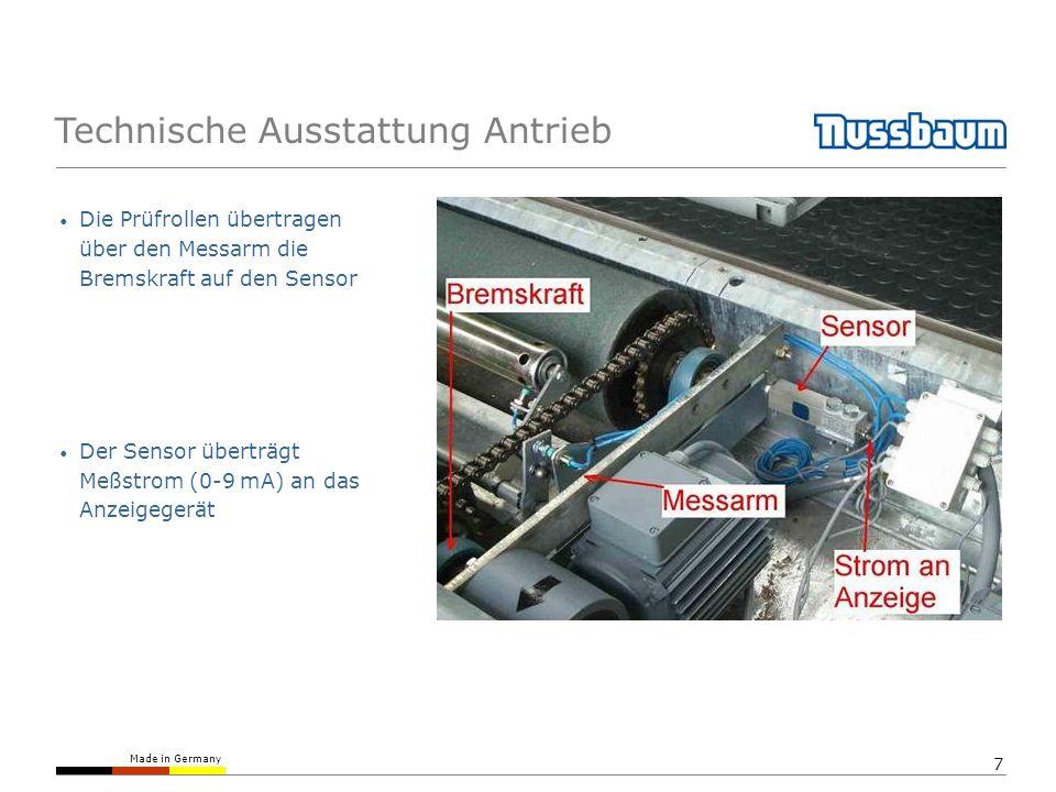 Made in Germany 7 Technische Ausstattung Antrieb Die Prüfrollen übertragen über den Messarm die Bremskraft auf den Sensor Der Sensor überträgt Meßstro