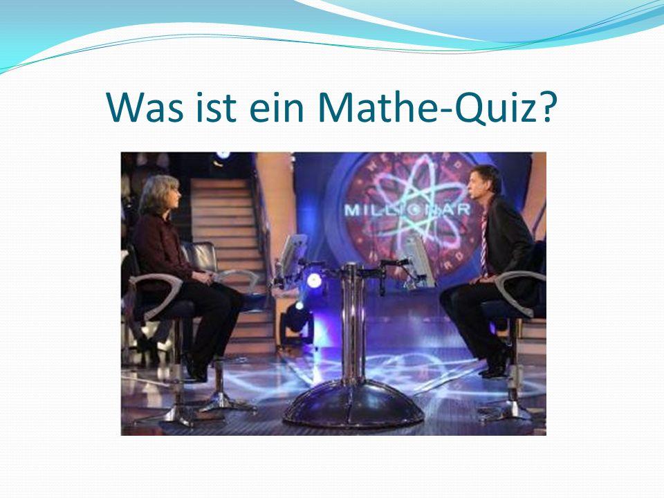 Was ist ein Mathe-Quiz?