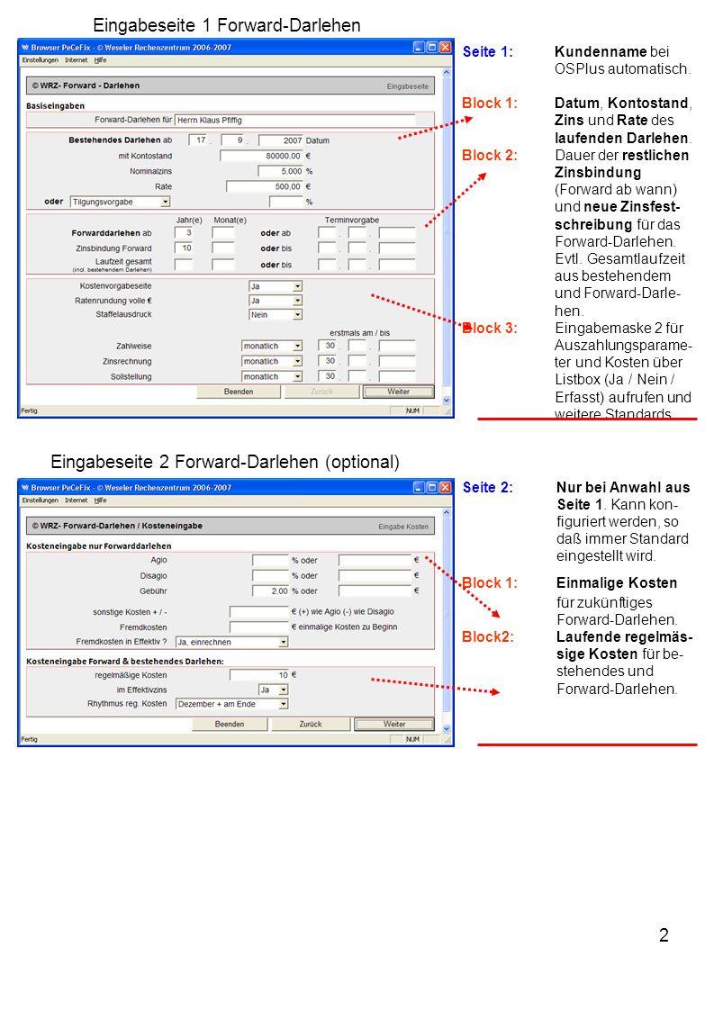 3 Eingabeseite 3 Forward-Darlehen Seite 3:Eingaben Forward- Darlehen Block 1:Vorgabe des Nominal oder Effektivzinses.