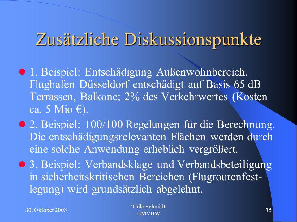 30. Oktober 2003 Thilo Schmidt BMVBW 15 Zusätzliche Diskussionspunkte 1.