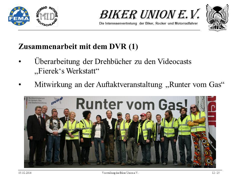 Biker Union e.V. Die Interessenvertretung der Biker, Rocker und Motorradfahrer 05.02.2014Vorstellung der Biker Union e.V.12 / 25 Zusammenarbeit mit de