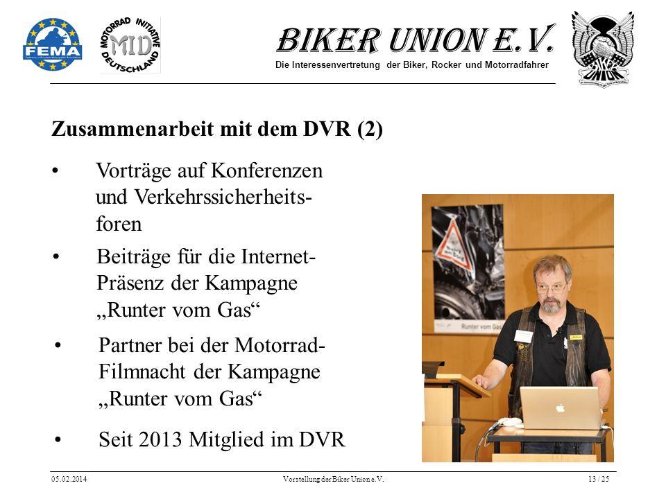 Biker Union e.V. Die Interessenvertretung der Biker, Rocker und Motorradfahrer 05.02.2014Vorstellung der Biker Union e.V.13 / 25 Zusammenarbeit mit de