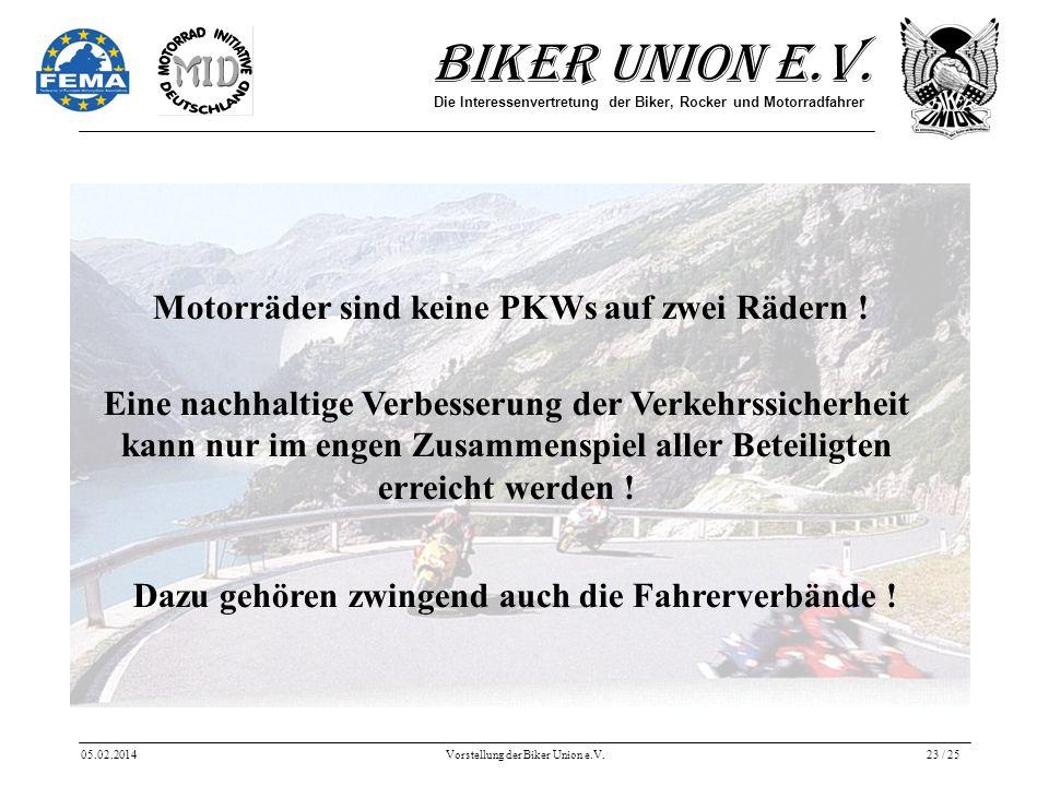 Biker Union e.V. Die Interessenvertretung der Biker, Rocker und Motorradfahrer 05.02.2014Vorstellung der Biker Union e.V.23 / 25 Eine nachhaltige Verb