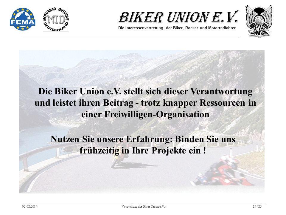 Biker Union e.V. Die Interessenvertretung der Biker, Rocker und Motorradfahrer 05.02.2014Vorstellung der Biker Union e.V.25 / 25 Nutzen Sie unsere Erf