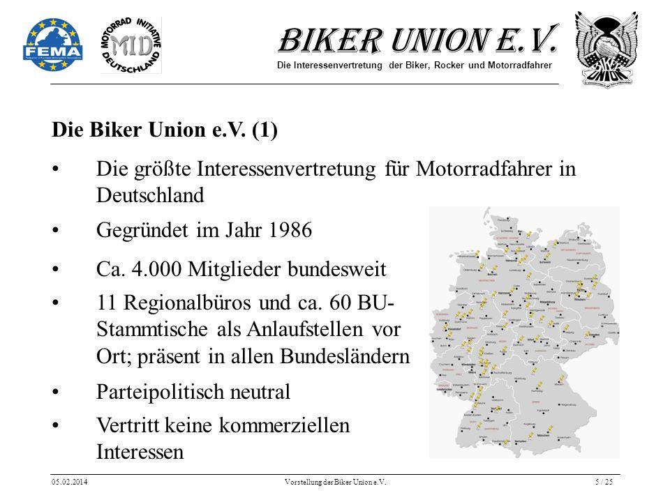 Biker Union e.V. Die Interessenvertretung der Biker, Rocker und Motorradfahrer 05.02.2014Vorstellung der Biker Union e.V.5 / 25 Die Biker Union e.V. (