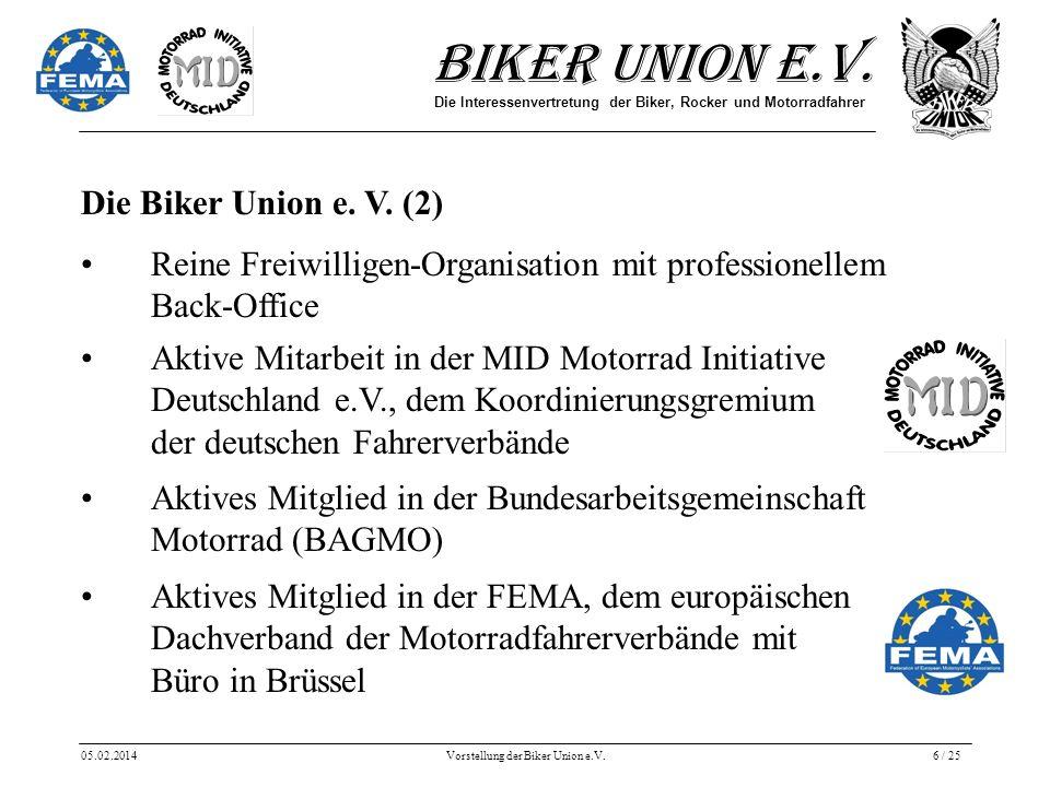 Biker Union e.V. Die Interessenvertretung der Biker, Rocker und Motorradfahrer 05.02.2014Vorstellung der Biker Union e.V.6 / 25 Die Biker Union e. V.