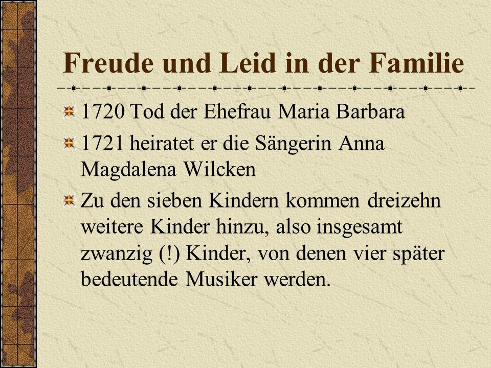 1718-1723 Köthen Schloss Köthen: Spiegelsaal Leiter des Hoforchesters: Weltliche Musik, Große Konzerte, Solokonzerte, Kammermusik z.B. Sechs Brandenbu