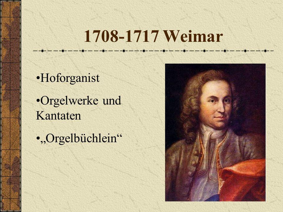 1708-1717 Weimar Hoforganist Orgelwerke und Kantaten Orgelbüchlein