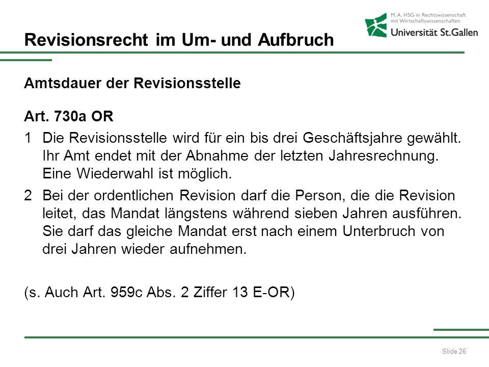 Slide 26 Revisionsrecht im Um- und Aufbruch Amtsdauer der Revisionsstelle Art.