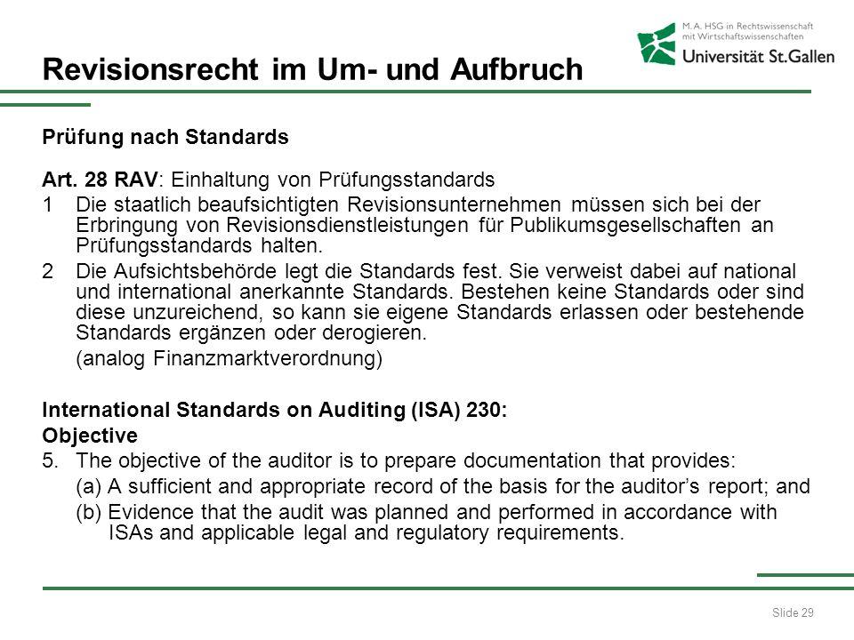 Slide 29 Revisionsrecht im Um- und Aufbruch Prüfung nach Standards Art. 28 RAV: Einhaltung von Prüfungsstandards 1 Die staatlich beaufsichtigten Revis