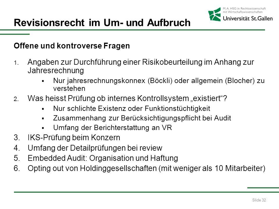 Slide 32 Revisionsrecht im Um- und Aufbruch Offene und kontroverse Fragen 1.