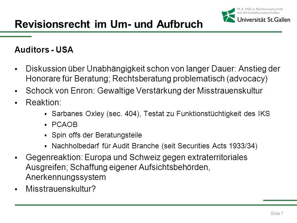 Slide 7 Revisionsrecht im Um- und Aufbruch Auditors - USA Diskussion über Unabhängigkeit schon von langer Dauer: Anstieg der Honorare für Beratung; Re