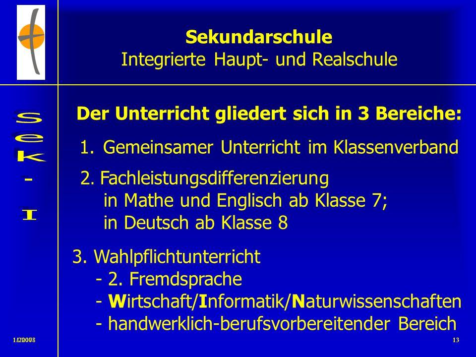 11/2008121/200712 Sekundarschule Integrierte Haupt- und Realschule SchülerInnen werden begabungs- gerecht gefördert und gefordert. – Gute Allgemeinbil