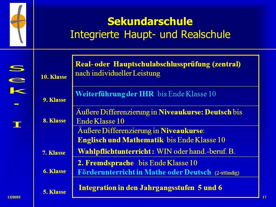 11/20081611/200616 Sekundarschule Integrierte Haupt- und Realschule Wahlpflichtbereich 1. Französisch (ab Klasse 6 - 10) 4 Wochenstunden 2. WIN (Wirts