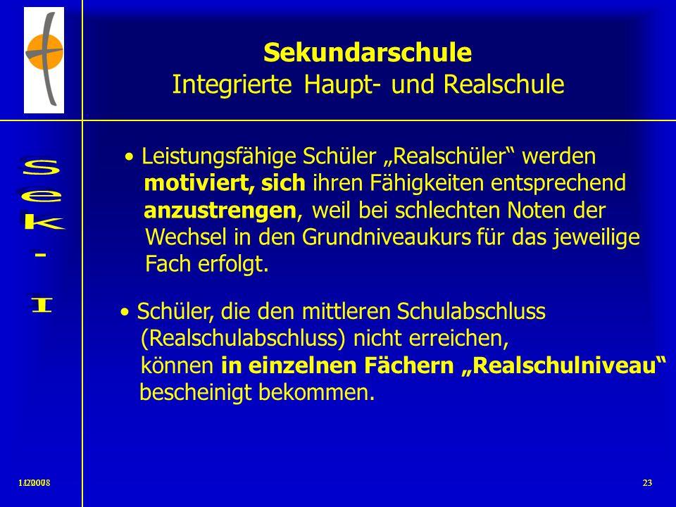 11/2008221/200722 Sekundarschule Integrierte Haupt- und Realschule Niemand wird darauf festgelegt, ein Haupt- oder Realschüler zu sein. Wer welchen Ab