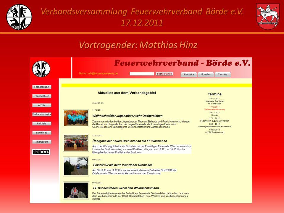 Verbandsversammlung Feuerwehrverband Börde e.V. 17.12.2011 Vortragender: Matthias Hinz