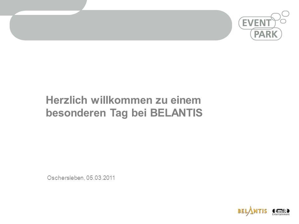 Herzlich willkommen zu einem besonderen Tag bei BELANTIS Oschersleben, 05.03.2011