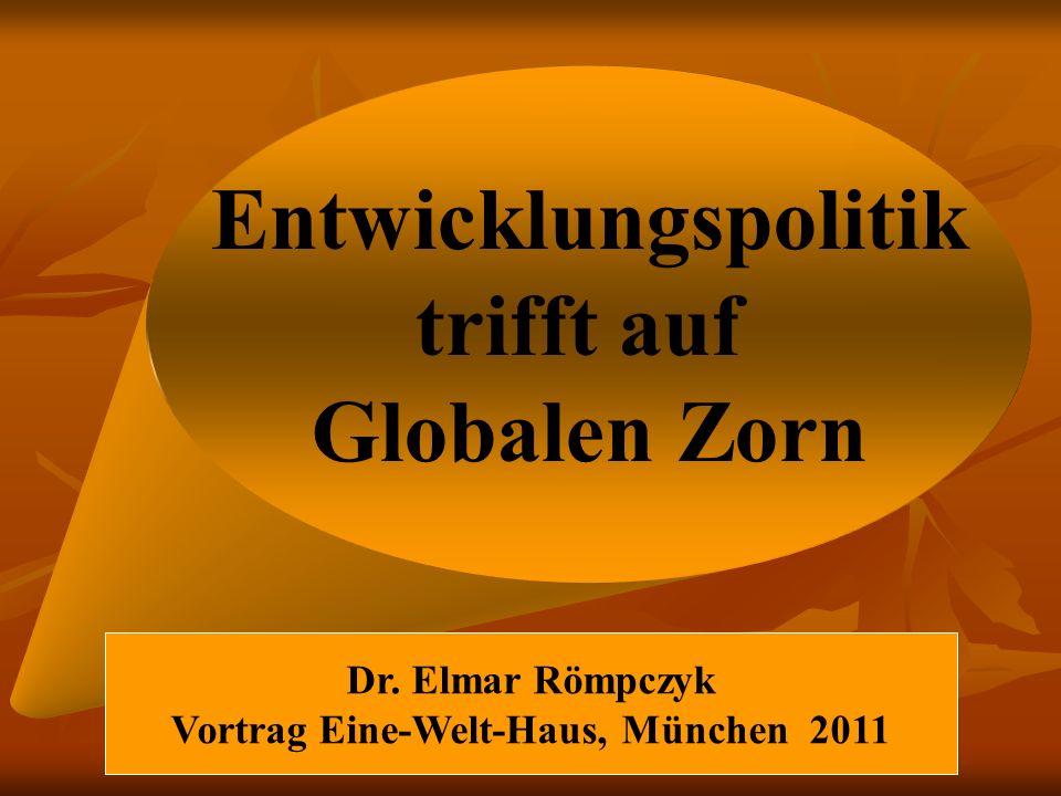Entwicklungspolitik trifft auf Globalen Zorn Dr. Elmar Römpczyk Vortrag Eine-Welt-Haus, München 2011