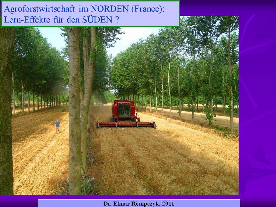Dr. Elmar Römpczyk, 2011 Agroforstwirtschaft im NORDEN (France): Lern-Effekte für den SÜDEN ?