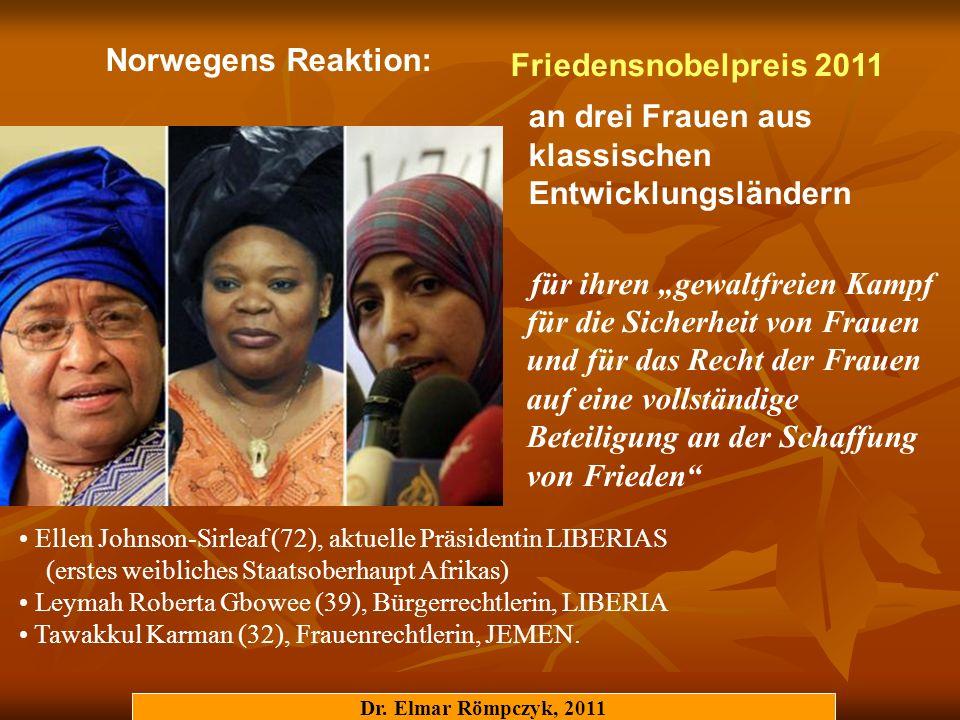 Dr. Elmar Römpczyk, 2011 Norwegens Reaktion: Friedensnobelpreis 2011 an drei Frauen aus klassischen Entwicklungsländern für ihren gewaltfreien Kampf f